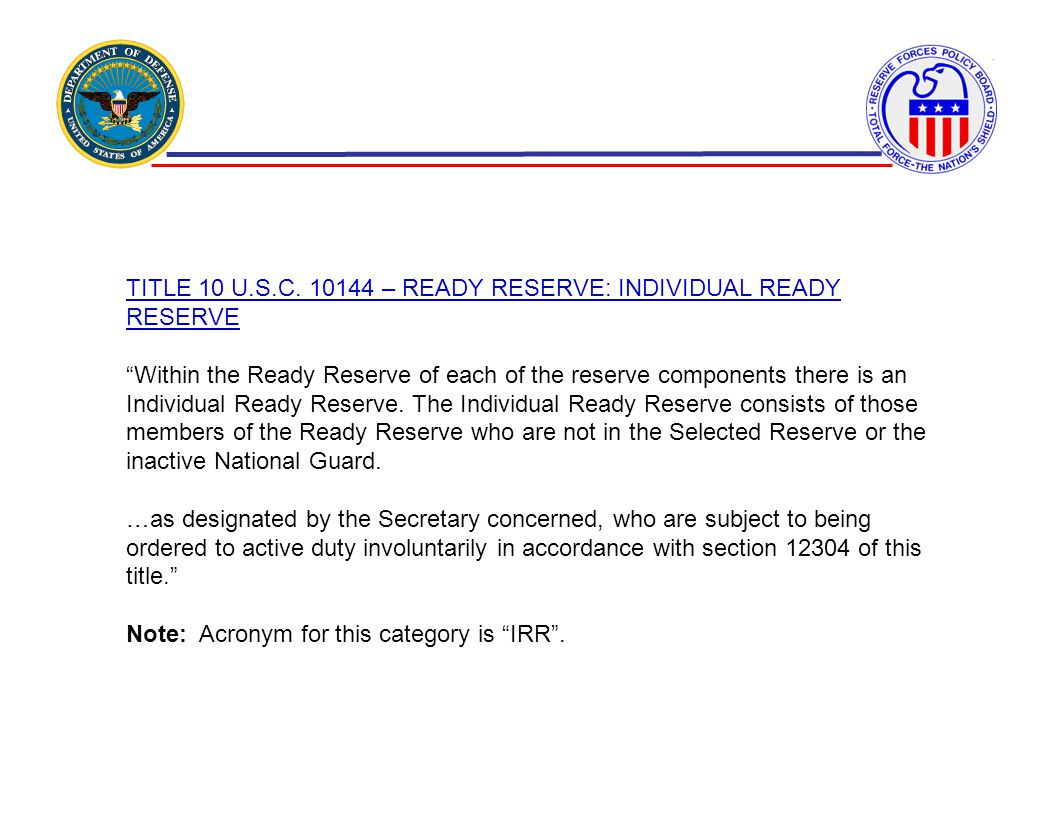 TITLE 10 U.S.C. 10144 – READY RESERVE: INDIVIDUAL READY RESERVE