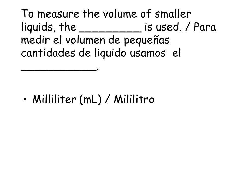 To measure the volume of smaller liquids, the _________ is used
