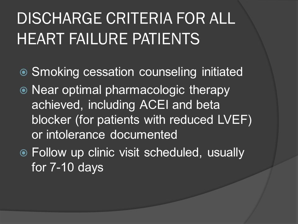 DISCHARGE CRITERIA FOR ALL HEART FAILURE PATIENTS