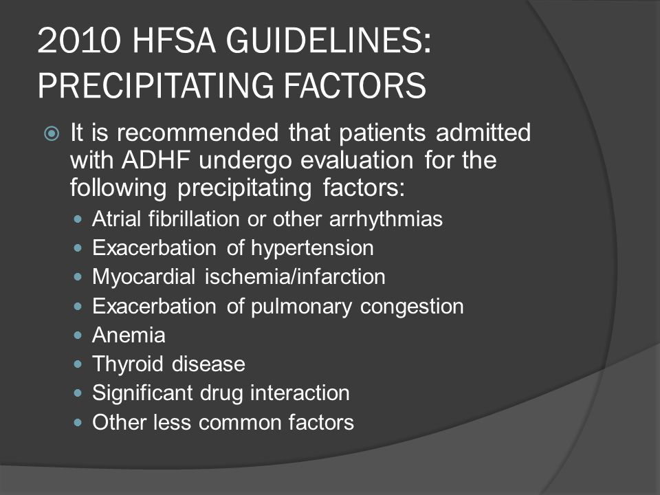 2010 HFSA GUIDELINES: PRECIPITATING FACTORS