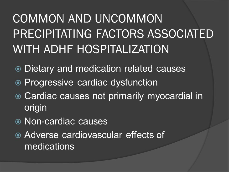 COMMON AND UNCOMMON PRECIPITATING FACTORS ASSOCIATED WITH ADHF HOSPITALIZATION