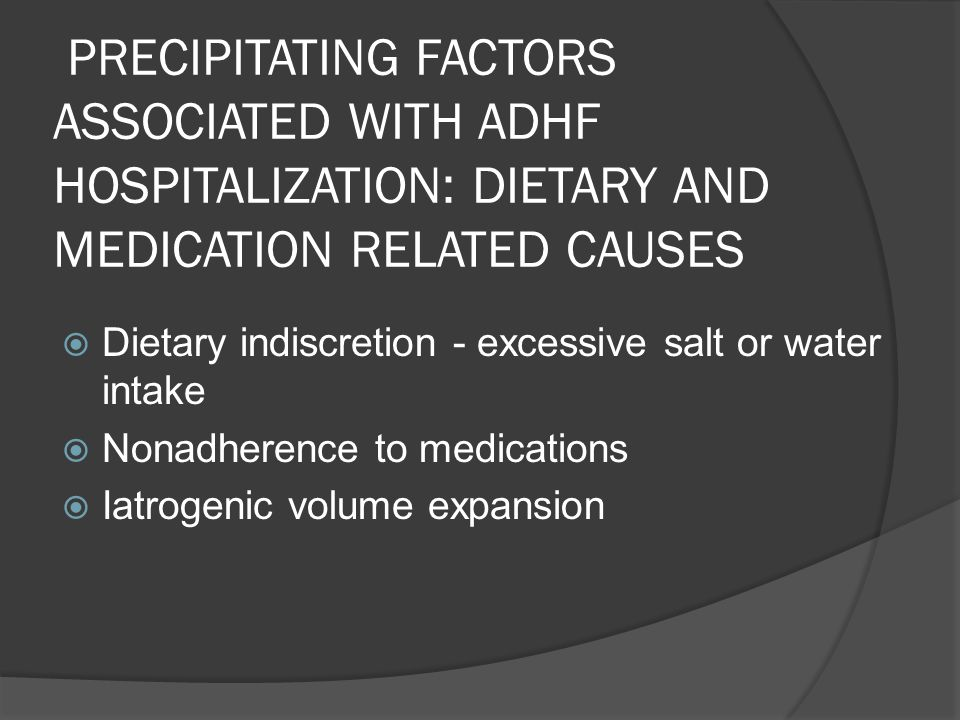 PRECIPITATING FACTORS ASSOCIATED WITH ADHF HOSPITALIZATION: DIETARY AND MEDICATION RELATED CAUSES