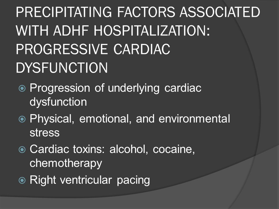 PRECIPITATING FACTORS ASSOCIATED WITH ADHF HOSPITALIZATION: PROGRESSIVE CARDIAC DYSFUNCTION