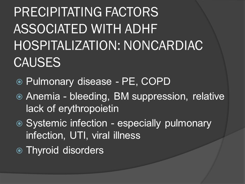 PRECIPITATING FACTORS ASSOCIATED WITH ADHF HOSPITALIZATION: NONCARDIAC CAUSES