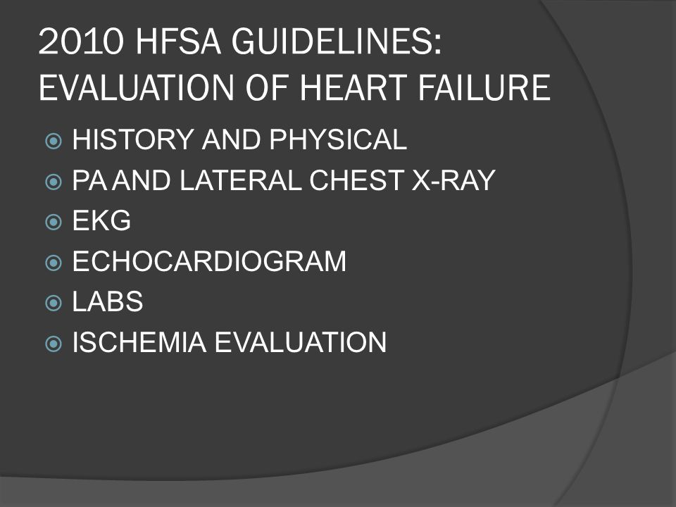 2010 HFSA GUIDELINES: EVALUATION OF HEART FAILURE