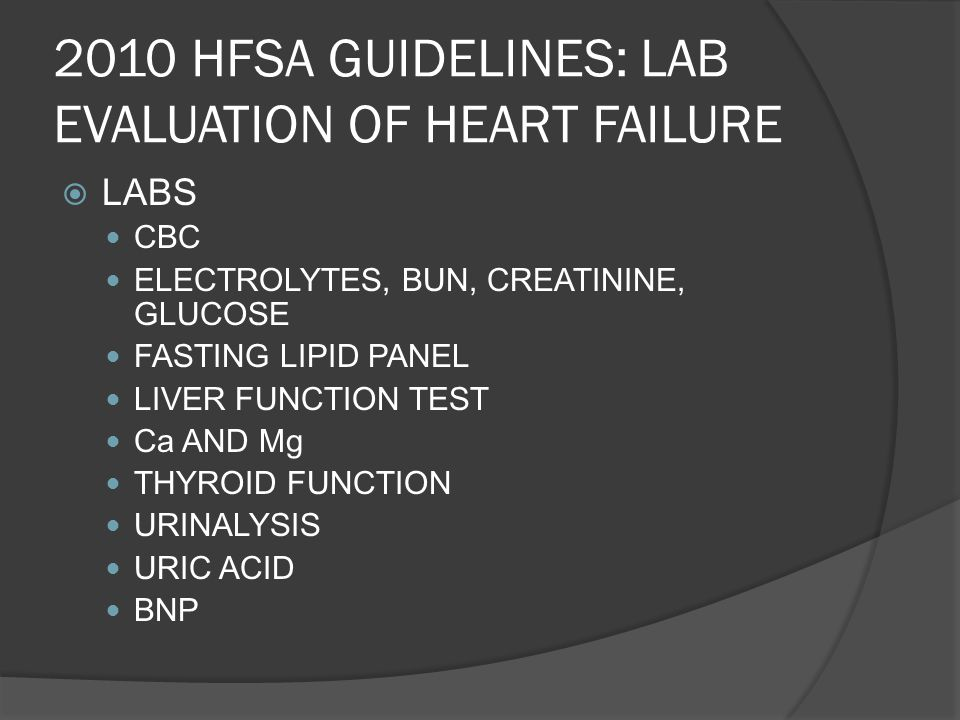 2010 HFSA GUIDELINES: LAB EVALUATION OF HEART FAILURE