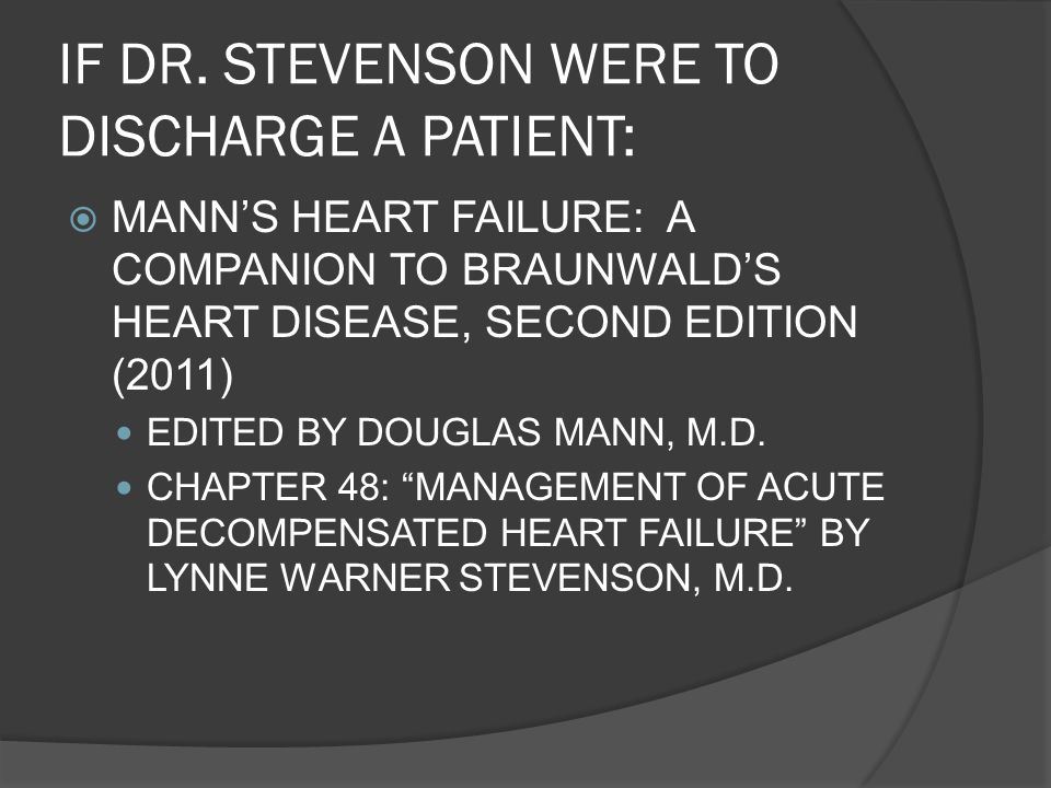 IF DR. STEVENSON WERE TO DISCHARGE A PATIENT: