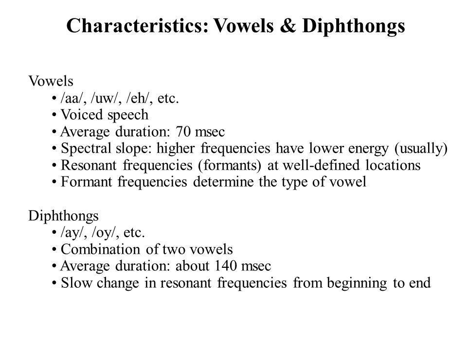Characteristics: Vowels & Diphthongs