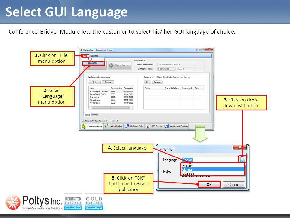 Select GUI Language Conference Bridge Module lets the customer to select his/ her GUI language of choice.
