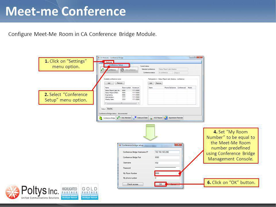 Meet-me Conference Configure Meet-Me Room in CA Conference Bridge Module. 1. Click on Settings menu option.