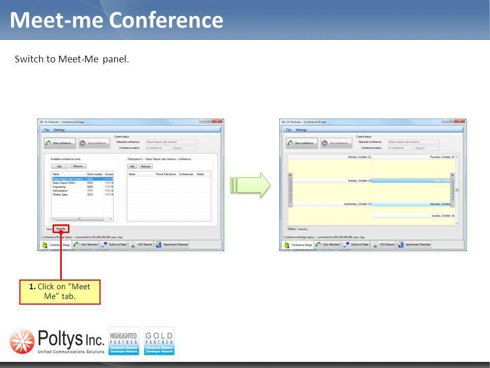 Meet-me Conference Switch to Meet-Me panel. 1. Click on Meet Me tab.