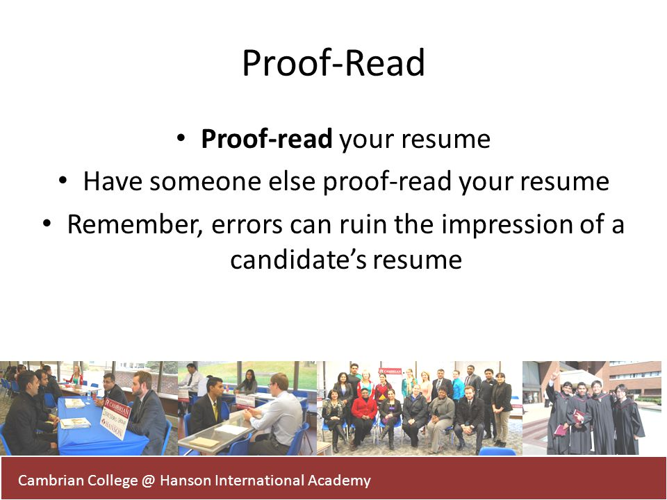 Proof-Read Proof-read your resume