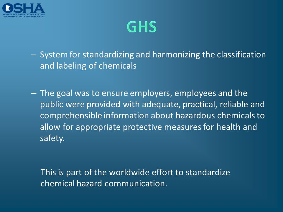 GHS System for standardizing and harmonizing the classification and labeling of chemicals.
