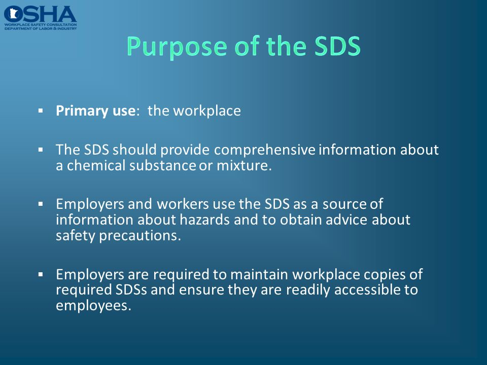 Purpose of the SDS Primary use: the workplace