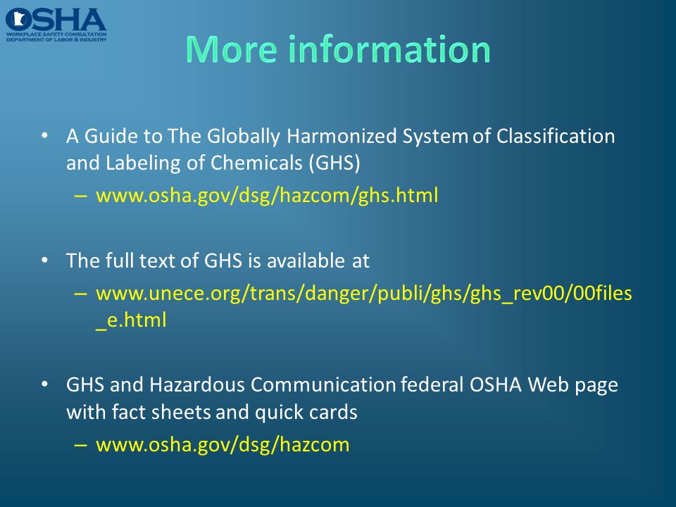 More information A Guide to The Globally Harmonized System of Classification and Labeling of Chemicals (GHS)