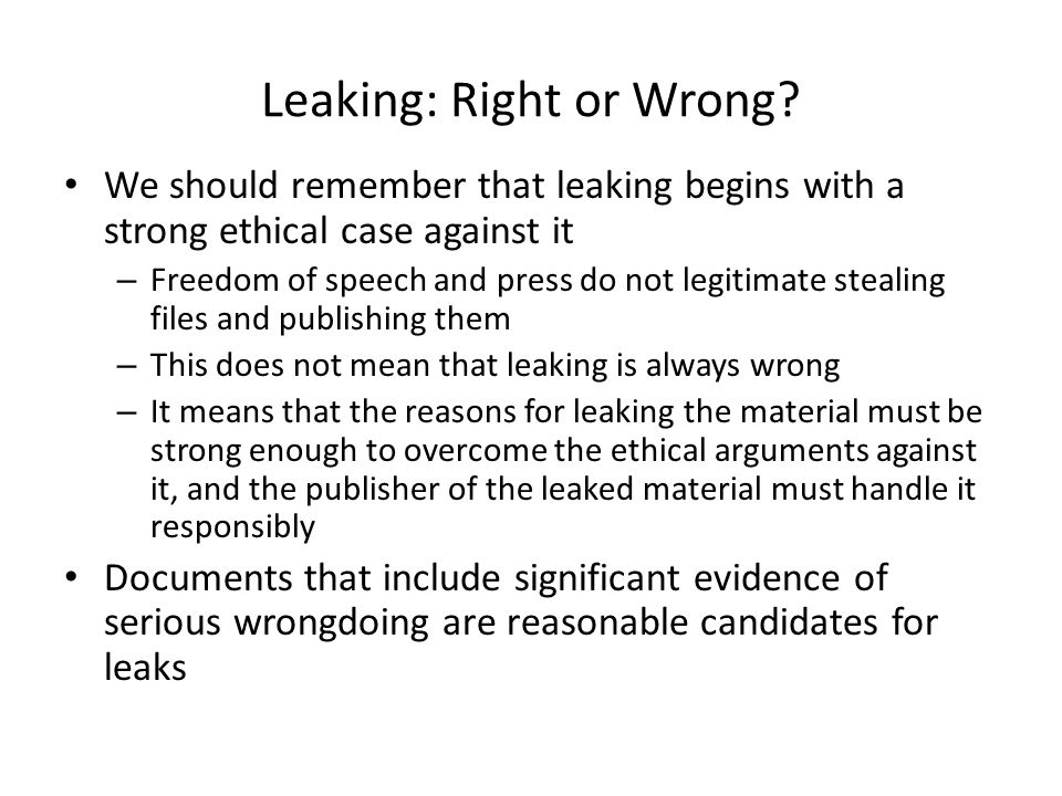 Leaking: Right or Wrong
