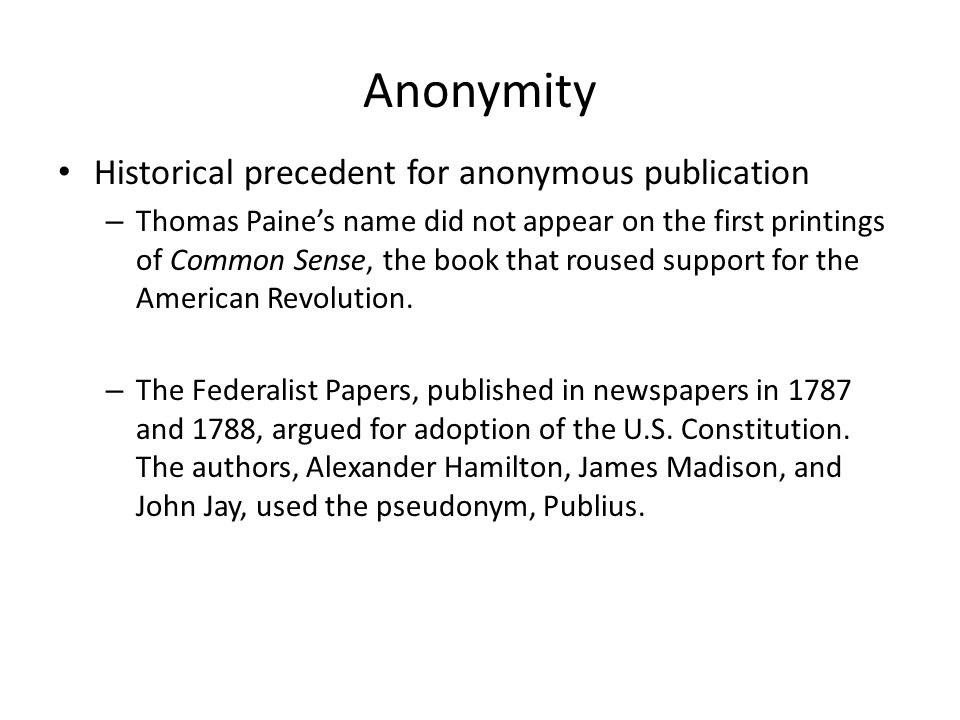 Anonymity Historical precedent for anonymous publication