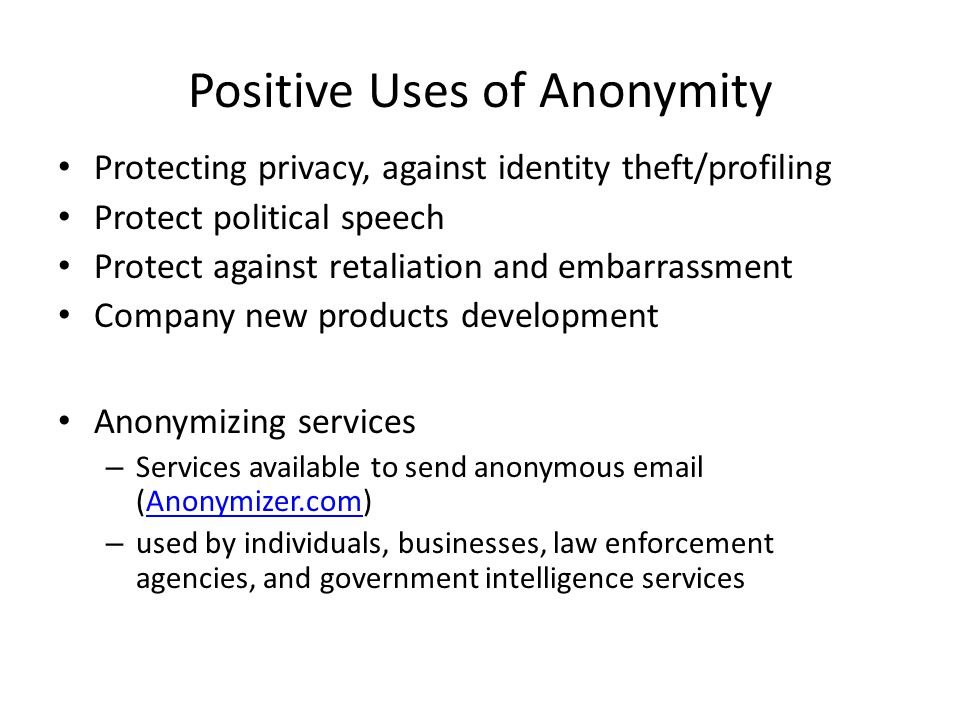 Positive Uses of Anonymity