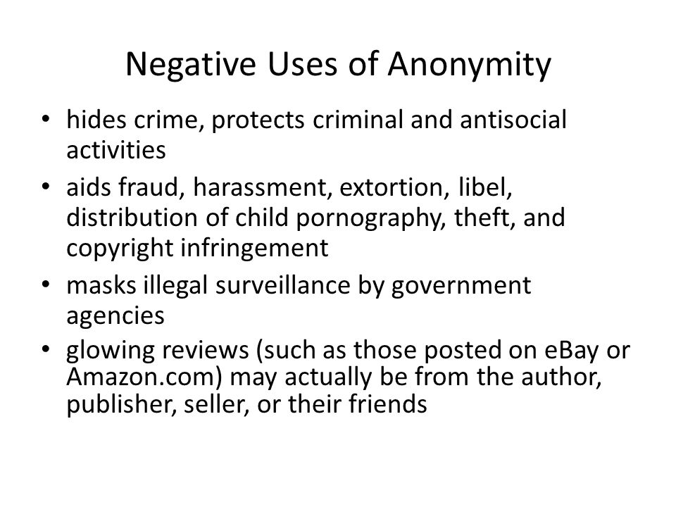 Negative Uses of Anonymity