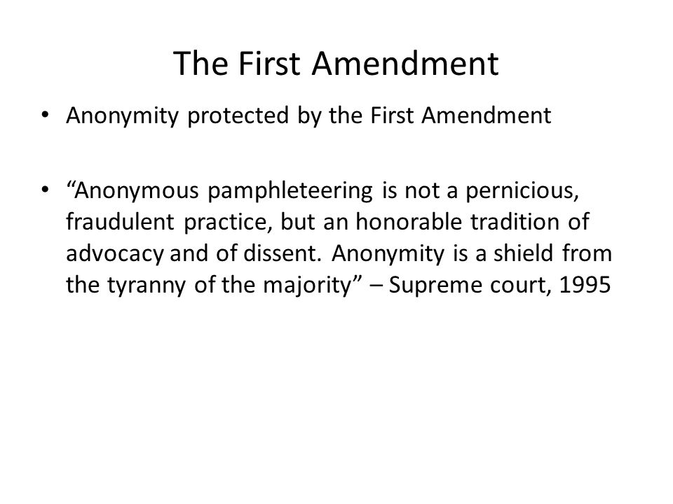 The First Amendment Anonymity protected by the First Amendment