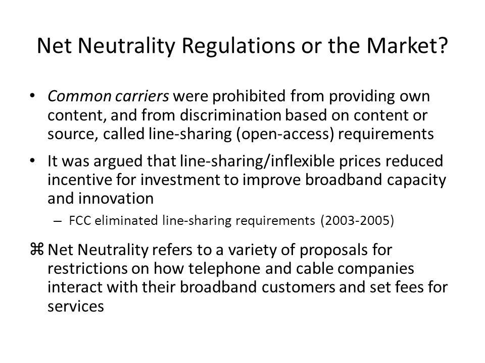 Net Neutrality Regulations or the Market