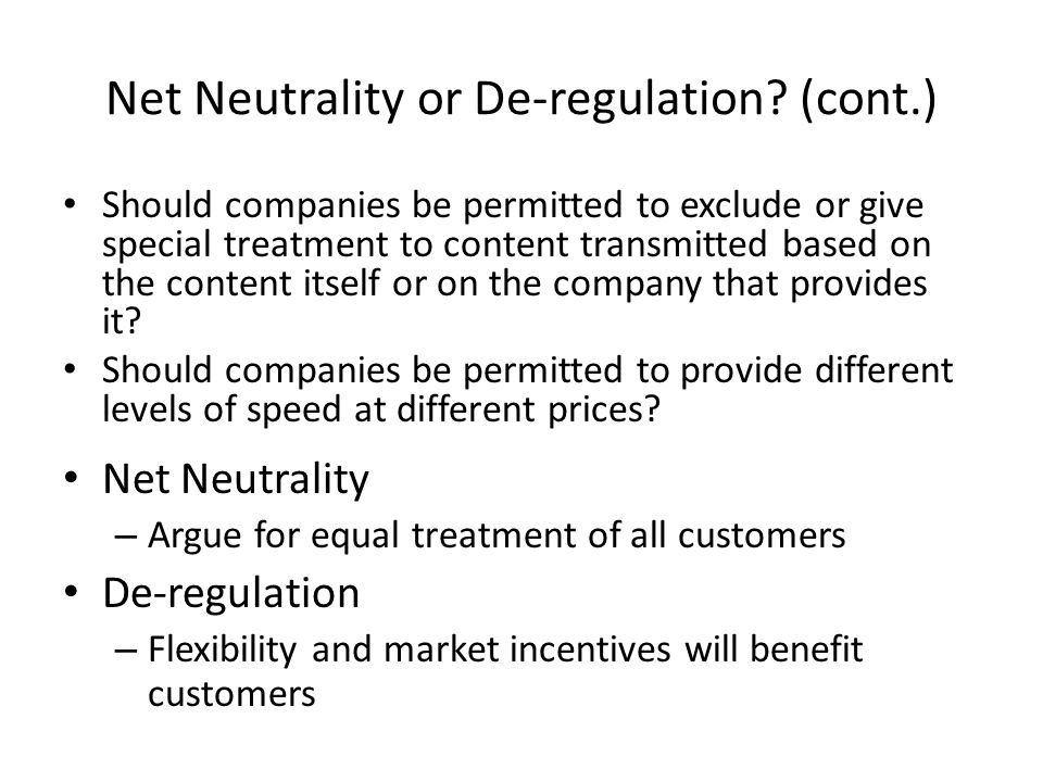 Net Neutrality or De-regulation (cont.)
