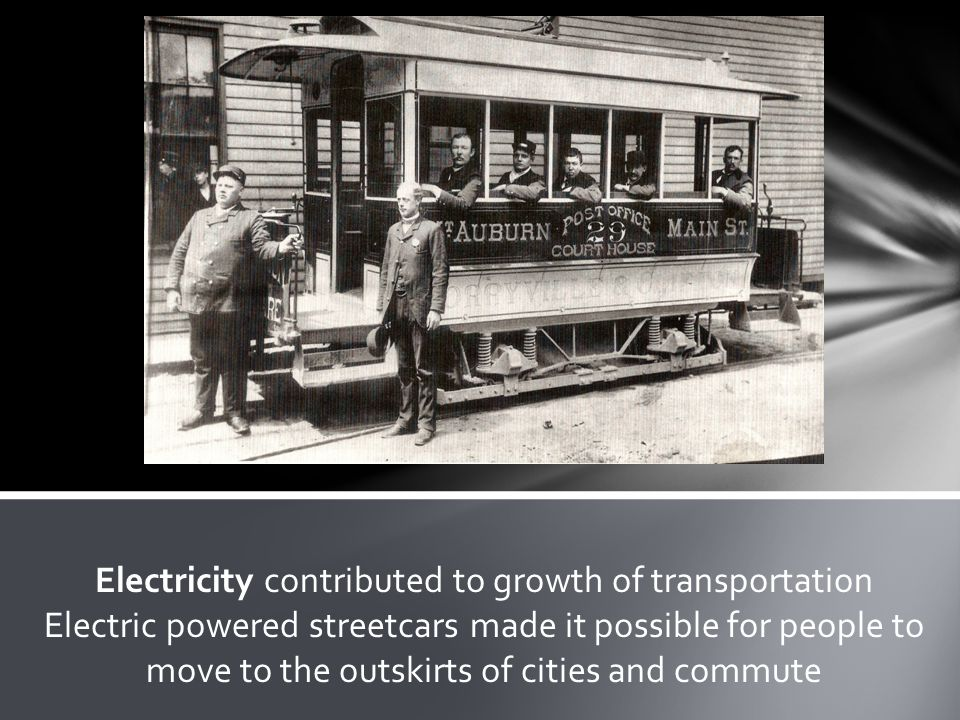 Electricity contributed to growth of transportation