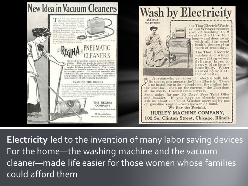 Electricity led to the invention of many labor saving devices