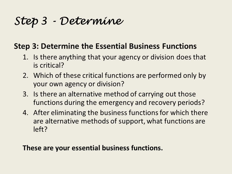 Step 3 - Determine Step 3: Determine the Essential Business Functions