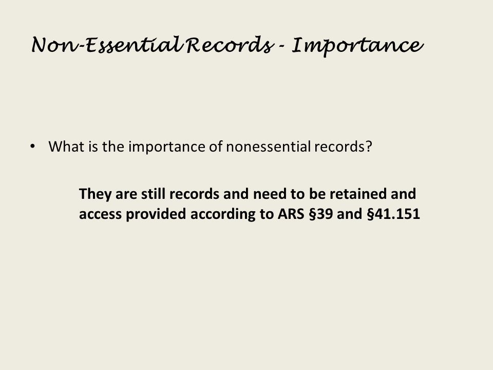 Non-Essential Records - Importance
