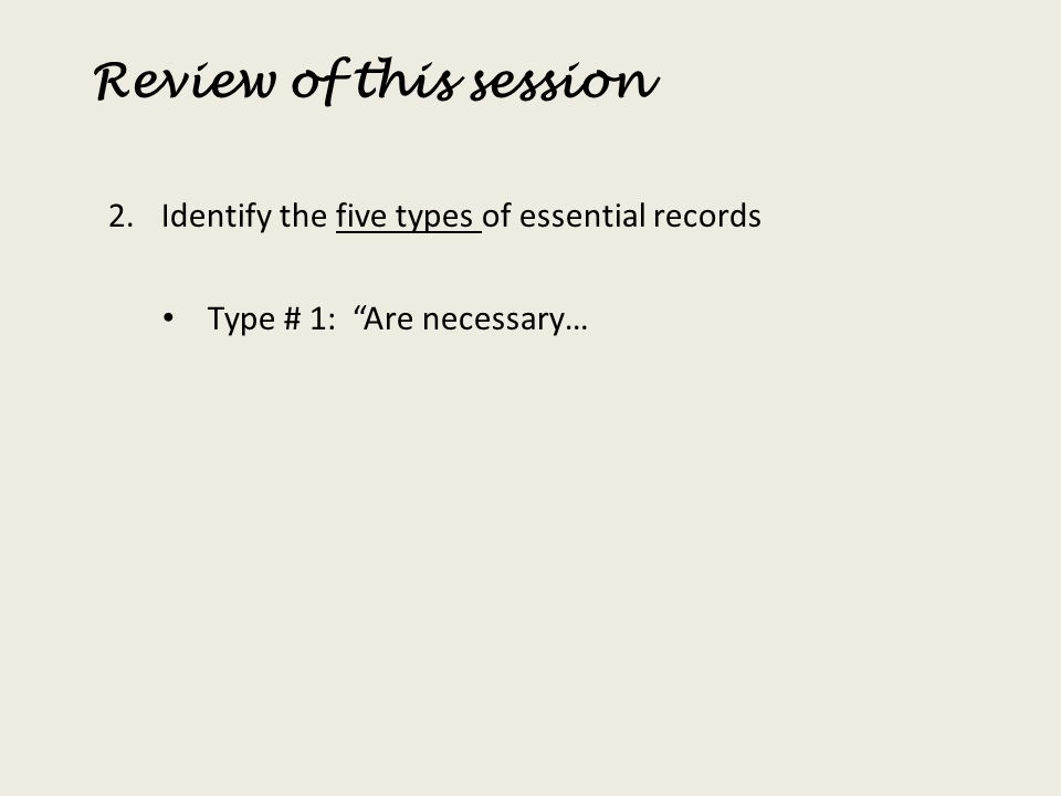 Identify the five types of essential records Type # 1: Are necessary…