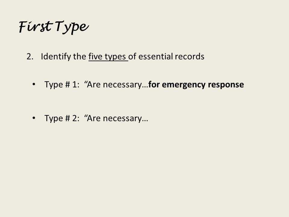 First Type Identify the five types of essential records