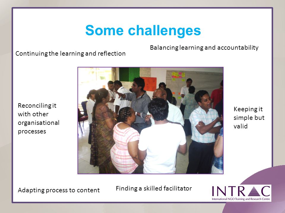 Some challenges Balancing learning and accountability