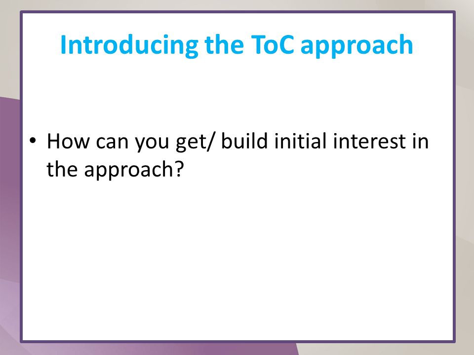 Introducing the ToC approach