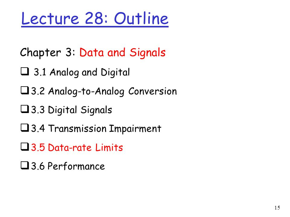 Lecture 28: Outline Chapter 3: Data and Signals 3.1 Analog and Digital