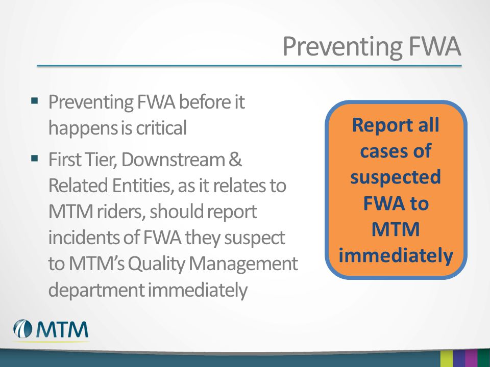Report all cases of suspected FWA to MTM immediately