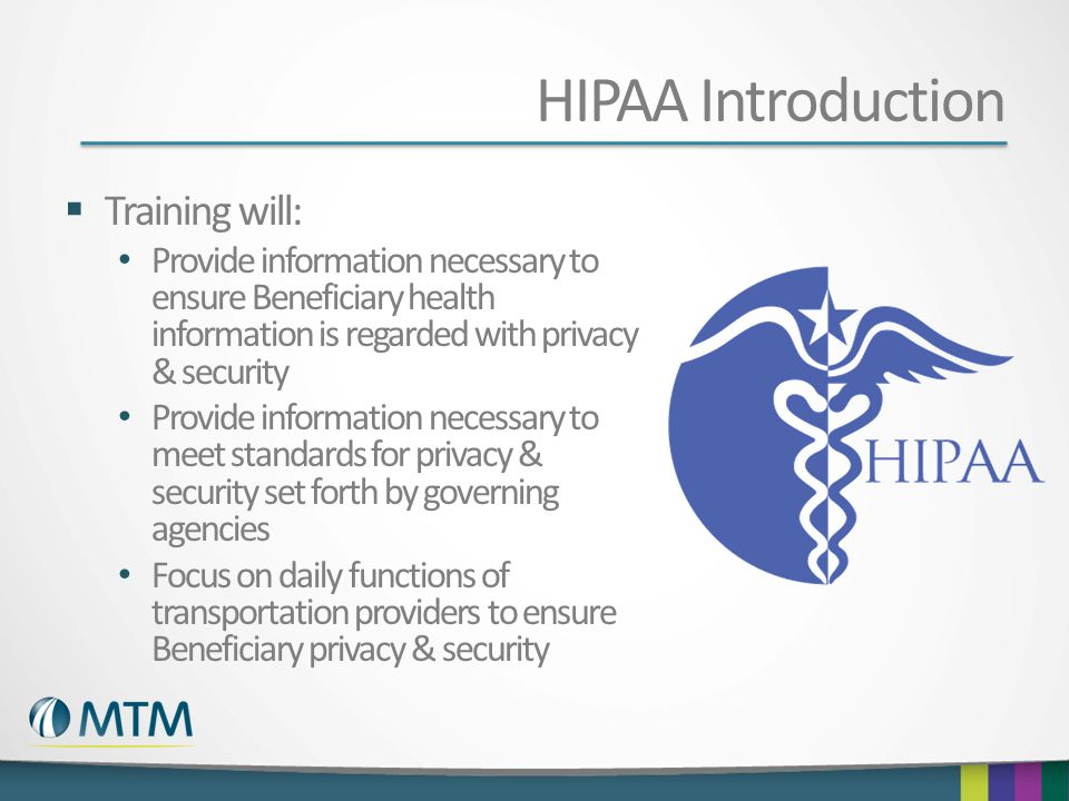 HIPAA Introduction Training will: