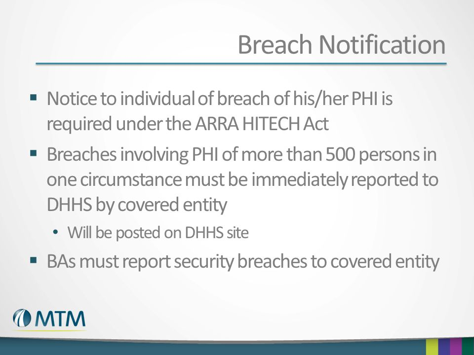 Breach Notification Notice to individual of breach of his/her PHI is required under the ARRA HITECH Act.