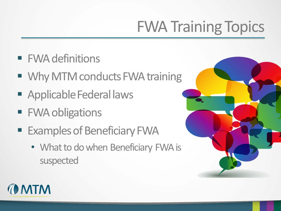 FWA Training Topics FWA definitions Why MTM conducts FWA training