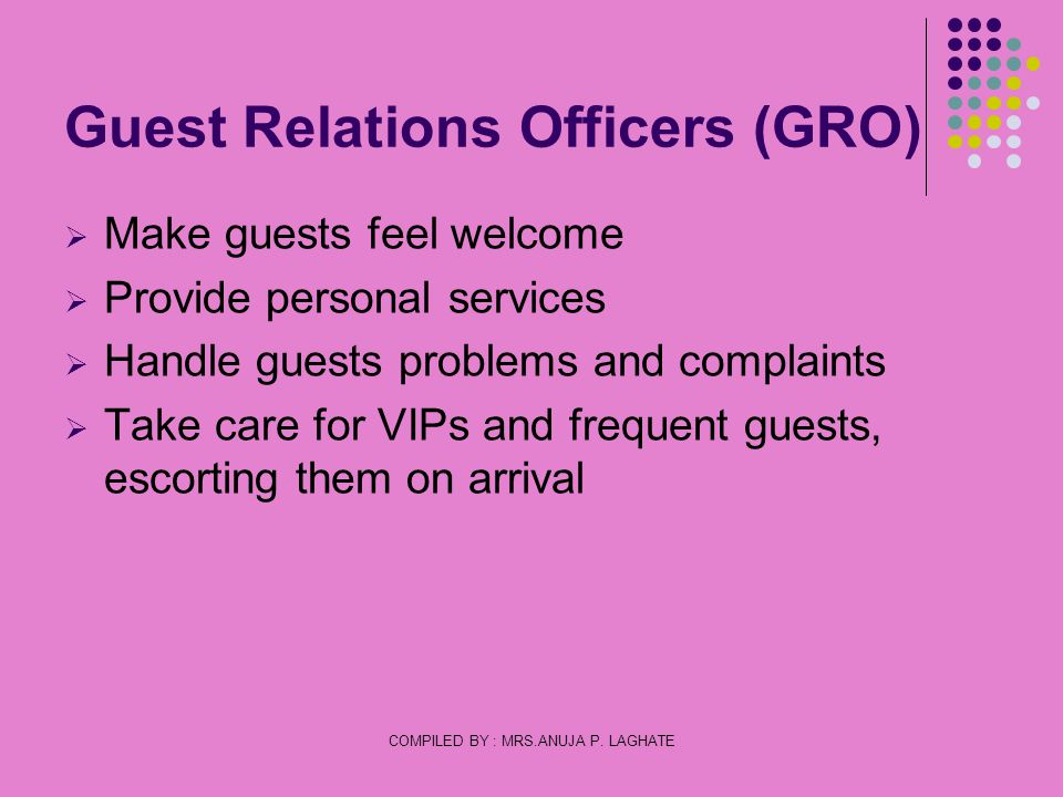 Guest Relations Officers (GRO)