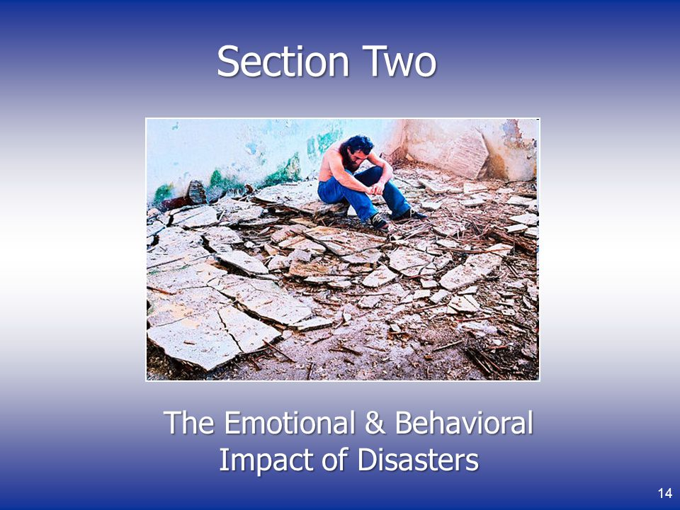 The Emotional & Behavioral Impact of Disasters