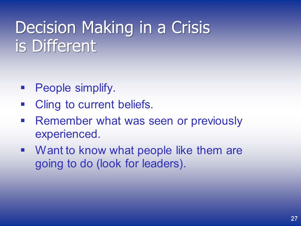 Decision Making in a Crisis is Different