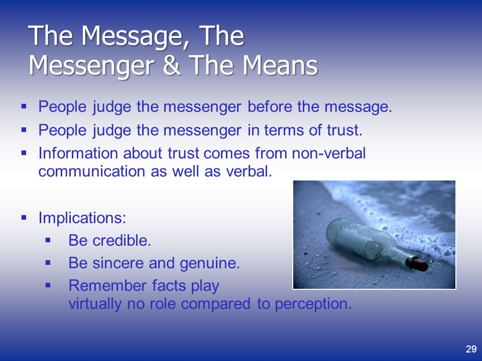 The Message, The Messenger & The Means