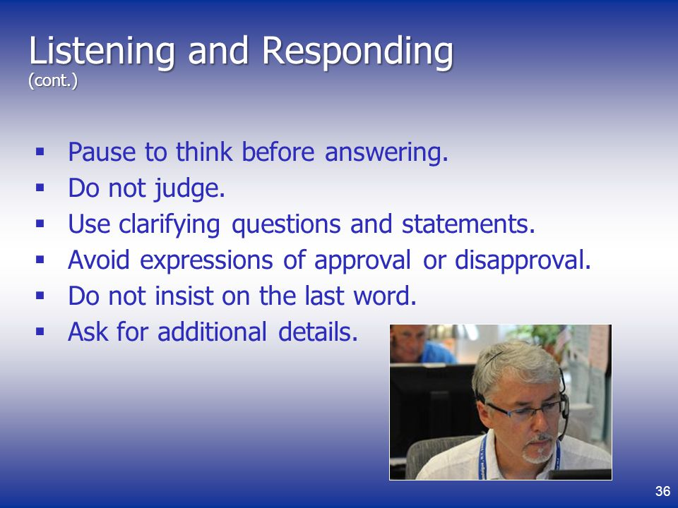 Listening and Responding (cont.)