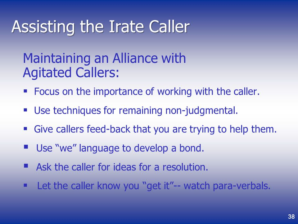 Assisting the Irate Caller