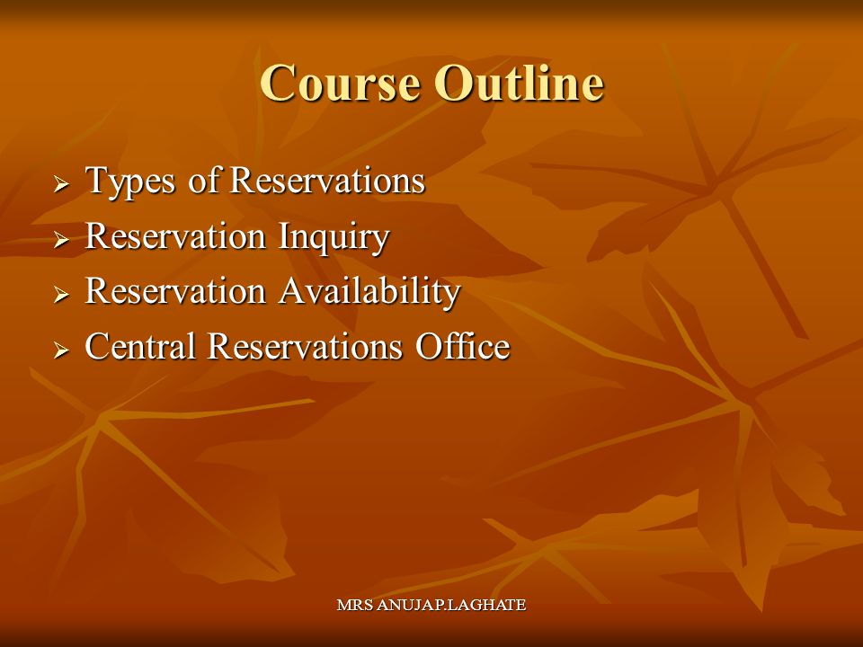 Course Outline Types of Reservations Reservation Inquiry