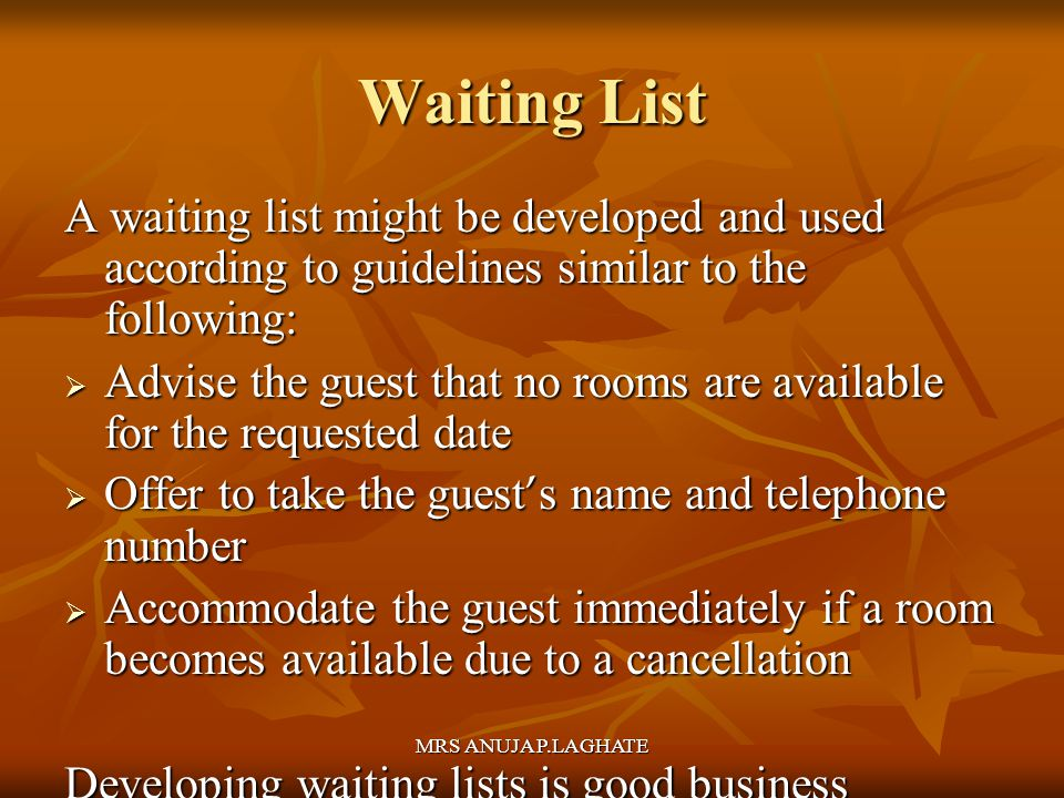 Waiting List A waiting list might be developed and used according to guidelines similar to the following: