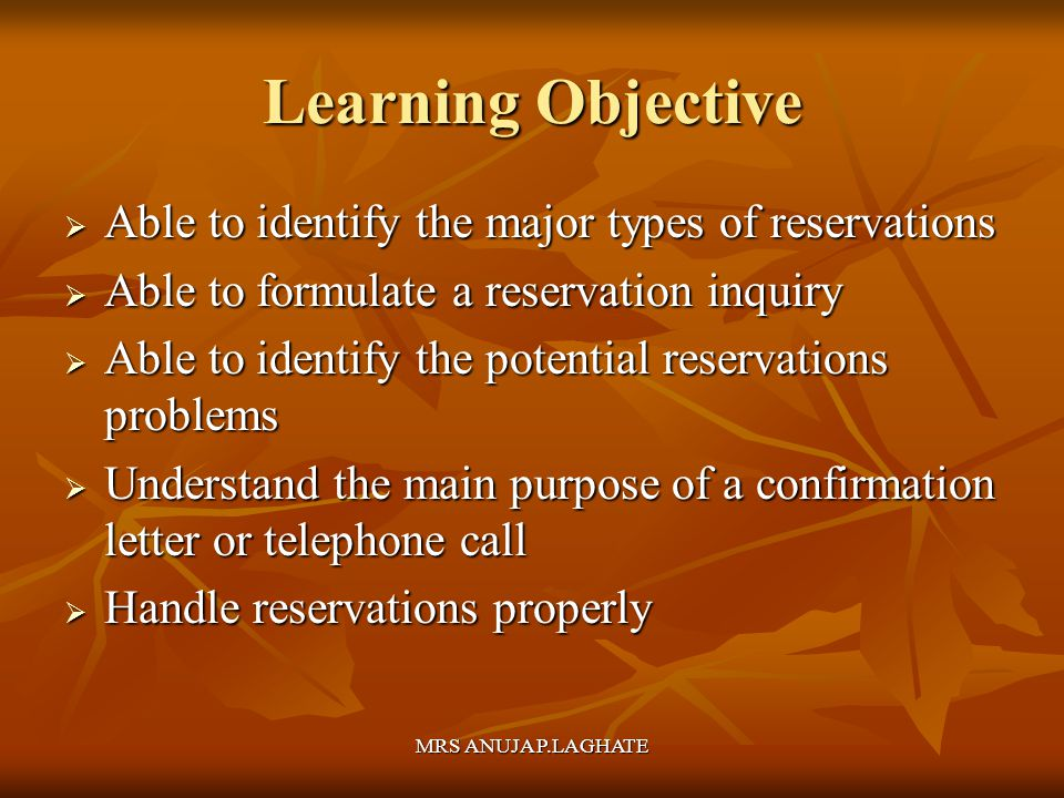 Learning Objective Able to identify the major types of reservations