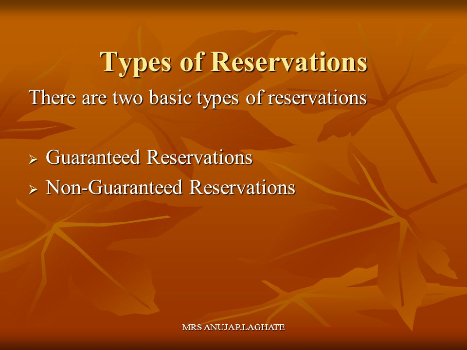 Types of Reservations There are two basic types of reservations