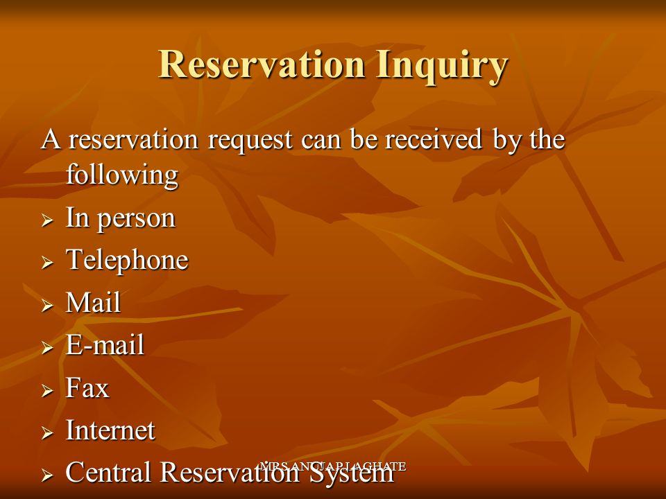 Reservation Inquiry A reservation request can be received by the following. In person. Telephone.